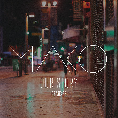 Рингтон Mako - Our Story (Michael Brun Remix)