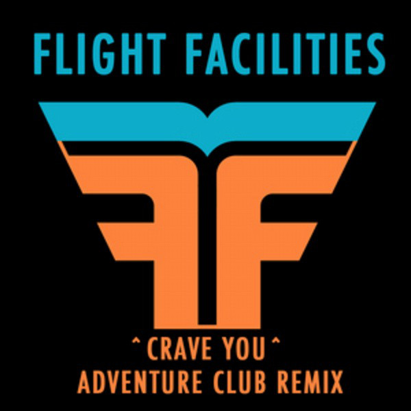Рингтон Flight Facilities - Crave You (Adventure Club Dubstep Remix)