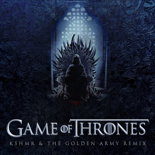 Рингтон Game of Thrones (KSHMR & The Golden Army Remix)