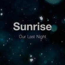 Рингтон Our Last Night - Sunrise